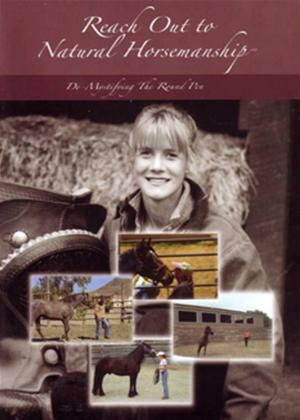 Rent Reach Out to Natural Horsemanship - De-Mystifying the Round Pen Online DVD Rental