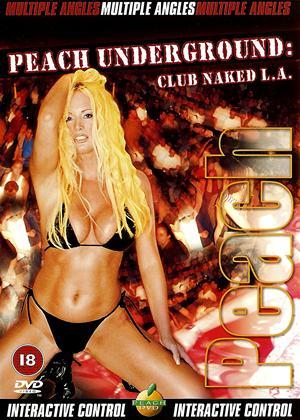 Rent Peach Underground: Club Naked L.A. Online DVD Rental