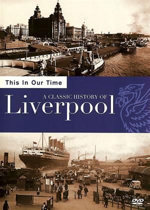 Rent This in Our Time: The History of Liverpool Online DVD & Blu-ray Rental