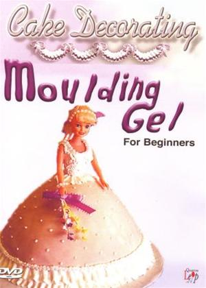 Rent Cake Decorating: Moulding Gel for Beginners Online DVD Rental