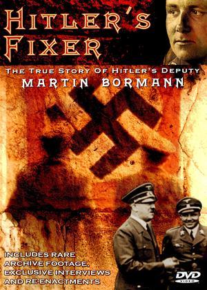 Rent Hitler's Fixer: The True Story of Hitler's Deputy Martin Bormann Online DVD Rental