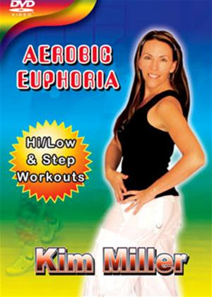 Rent Aerobic Euphoria with Kim Miller Online DVD Rental