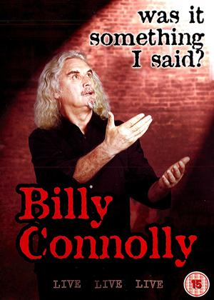 Rent Billy Connolly: Was It Something That I Said? Online DVD Rental