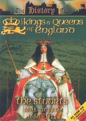 Rent The Kings and Queens of England: The Stuarts: 1603 to 1649 and 1660 to 1714 Online DVD Rental