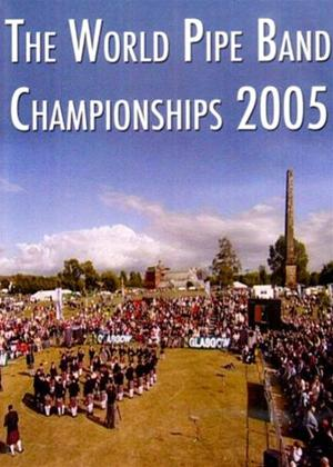 Rent The World Pipe Band Championships 2005 Online DVD Rental
