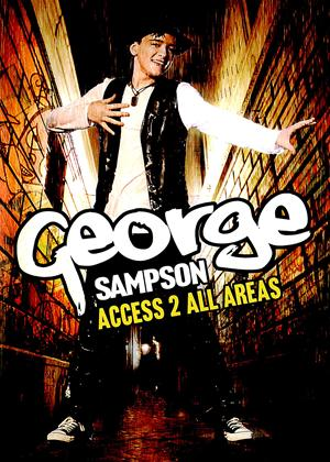 Rent George Sampson: Access 2 All Areas Online DVD & Blu-ray Rental