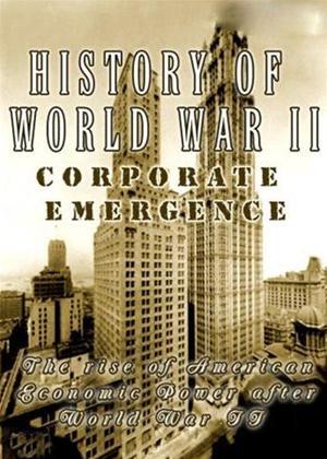 Rent History of World War 2: Corporate Emergence Online DVD Rental