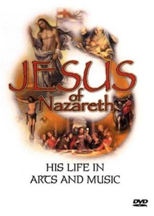 Rent Jesus of Nazareth: His Life in Art and Music Online DVD Rental