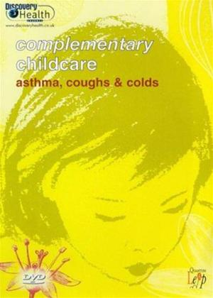 Rent Complementary Childcare: Asthma, Coughs and Colds Online DVD Rental