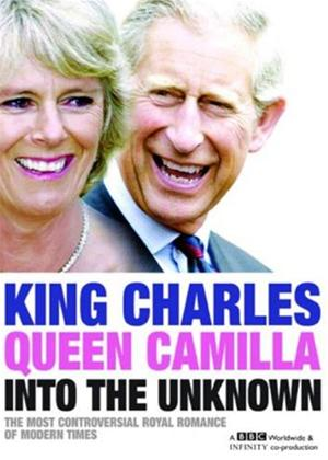 Rent King Charles and Queen Camilla Into the Unknown Online DVD Rental