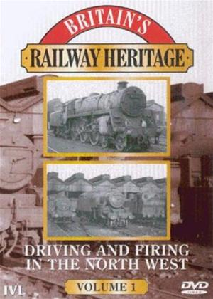 Rent Britain's Railway Heritage: Driving and Firing in the North West: Vol.1 Online DVD Rental