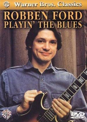 Rent Robben Ford: Playin' the Blues Online DVD Rental