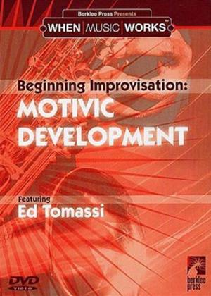 Rent Ed Tomassi: Beginning Improvisation: Motivic Development Online DVD Rental