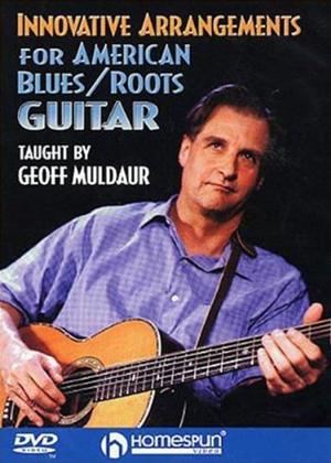 Rent Geoff Muldaur: Innovative Arrangements for American Blues / Roots Guitar Online DVD Rental