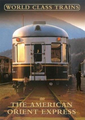 Rent World Class Trains: The American Orient Express Online DVD Rental