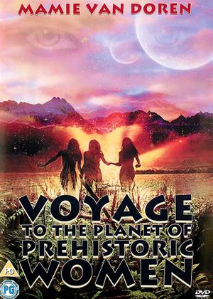 Rent Voyage to the Planet of Prehistoric Women Online DVD Rental