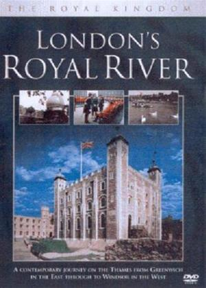Rent The Royal Kingdom: London's Royal River Online DVD Rental
