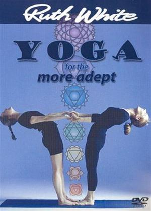 Rent Ruth White: Yoga for the More Adept Online DVD Rental