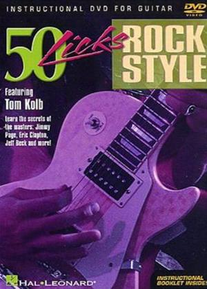 Rent Tom Kolb: 50 Licks: Rock Style Guitar Online DVD Rental