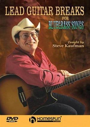 Rent Steve Kaufman: Lead Guitar Breaks for Bluegrass Songs Online DVD Rental