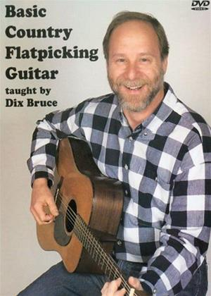 Rent Dix Bruce: Basic Country Flatpicking Guitar Online DVD Rental