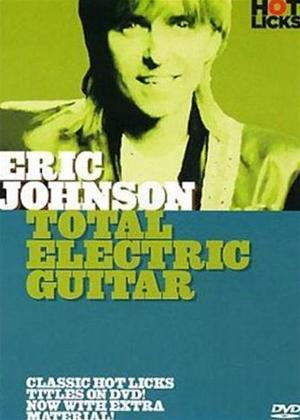 Rent Hot Licks: Eric Johnson: Total Electric Guitar Online DVD Rental