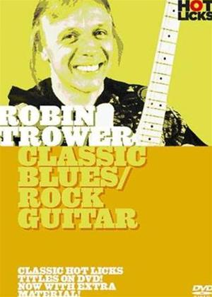 Rent Robin Trower: Classic Blues/Rock Guitar Hot Licks Online DVD Rental