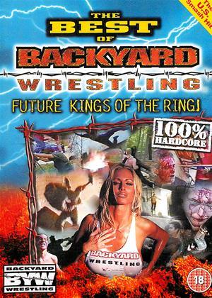 Rent The Best of Backyard Wrestling: Vol.1 Online DVD & Blu-ray Rental
