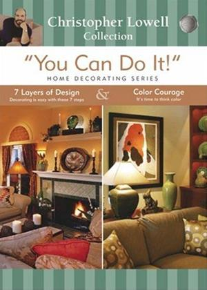 Rent You Can Do It: Home Decorating: Seven Layers of Design and Colour Courage Online DVD Rental