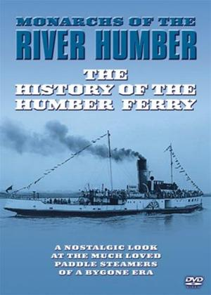 Rent History of the Humber Ferry: Monarchs of the River Humbre Online DVD Rental