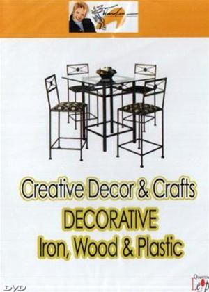 Rent Creative Decor and Crafts: Decorative Iron, Wood and Plastic Online DVD Rental