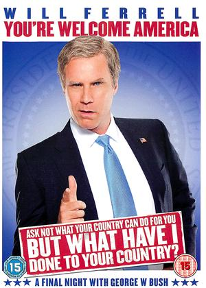 Rent Will Ferrell: You're Welcome, America: A Final Night with George W. Bush Online DVD & Blu-ray Rental