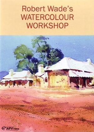 Rent Robert Wade's Watercolour Workshop Online DVD Rental