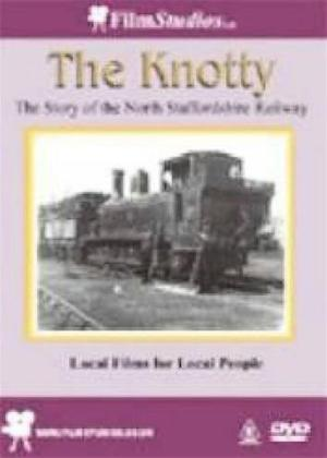 Rent The Knotty: Story of North Staffordshire Railways Online DVD Rental
