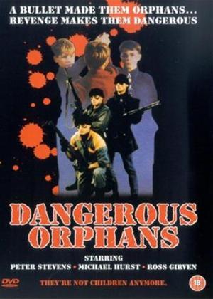 Rent Dangerous Orphans Online DVD Rental