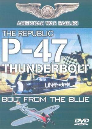 Rent American War Eagles: The Republic P-47 Thunderbolt: Bolt from The Blue Online DVD Rental