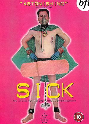 Rent Sick: The Life and Death of Super Masochist Bob Flanagan Online DVD Rental