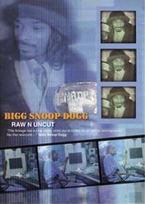 Rent Bigg Snoop Dogg: Raw N Uncut Online DVD Rental