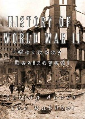 Rent History of World War 2: Germany Destroyed! Online DVD Rental