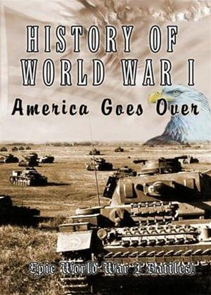 Rent History of World War 1: America Goes Over Online DVD Rental