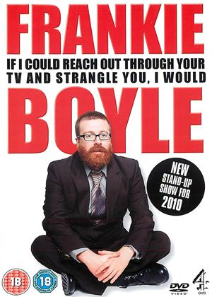 Rent Frankie Boyle: If I Could Reach Out Through Your TV and Strangle You, I Would Online DVD Rental