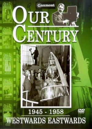 Rent Our Century: 1945-1958: Westwards Eastwards Online DVD Rental