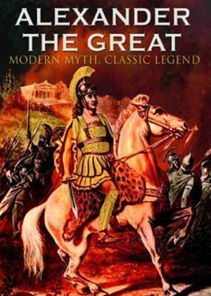 Rent Alexander the Great: Modern Myth, Classic Legend Online DVD Rental