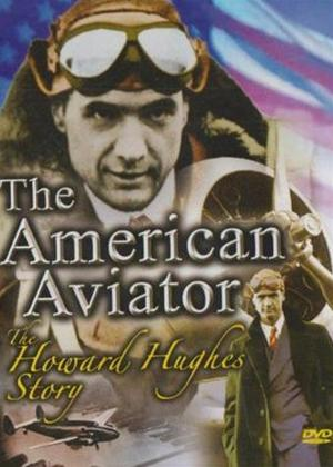 Rent The Howard Hughes Story: The American Aviator Online DVD Rental