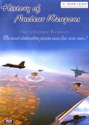 Rent History of Nuclear Weapons: The Ultimate Weapons Online DVD Rental