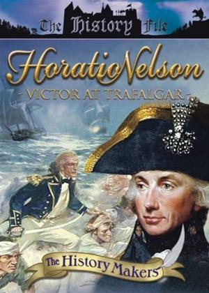 Rent History Makers: Horation Nelson: Victor at Trafalgar Online DVD Rental
