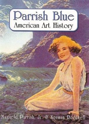 Rent Parrish Blue: American Art History Online DVD Rental