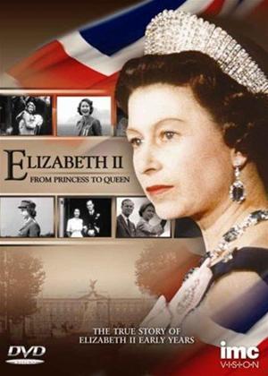 Rent Elizabeth II: From Princess to Queen Online DVD Rental