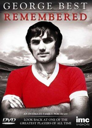 Rent George Best Remembered Online DVD Rental