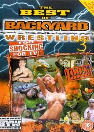 Rent The Best of Backyard Wrestling: Vol.3 Online DVD Rental